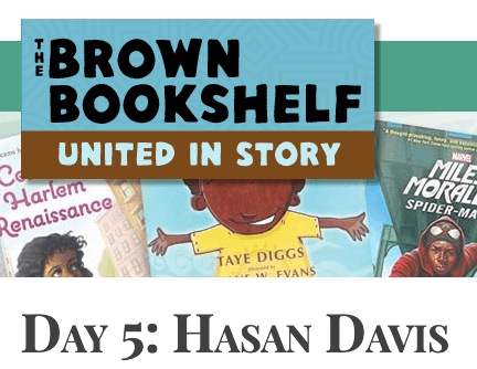 Hasan Davis on The Brown Bookshelf